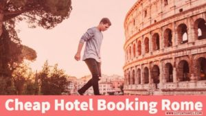 Cheap Hotel Booking Rome